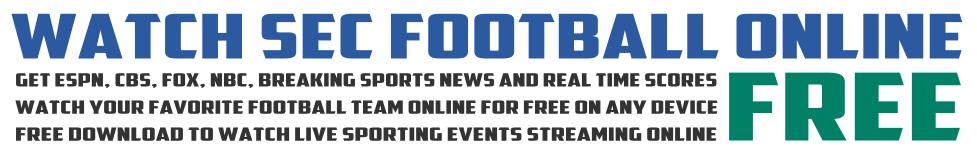 Watch SEC Football Online Free